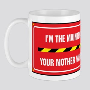 I'm the Maintenance Person Mug