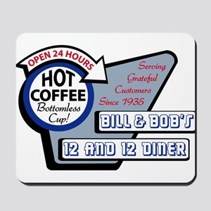 Bill & Bob's 12 and 12 Diner Mousepad