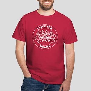 I LIVE FOR DRAMA round badge design Dark T-Shirt