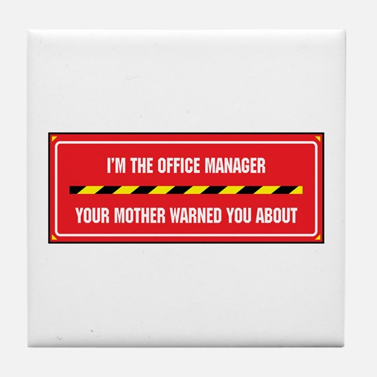 I'm the Office Manager Tile Coaster