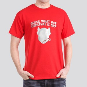Guess What Day Christmas Is On? Dark T-Shirt