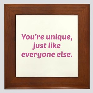 You're Unique Just Like Everyone Else Framed Tile