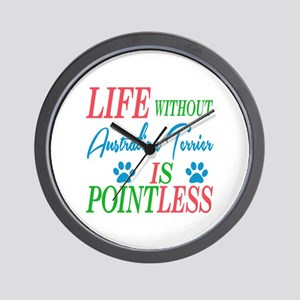 Life without Australian Terrier is poin Wall Clock