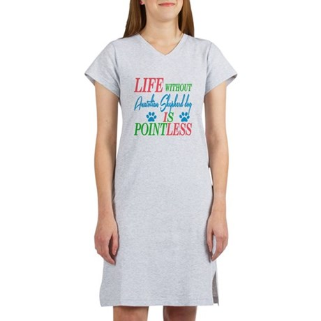 Life without Australian Shepher Women's Nightshirt