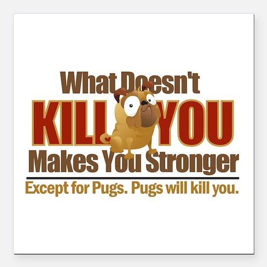 Dangerous Pug Square Car Magnet 3&Quot; X 3&Quot;