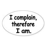 I complain, therefore I am Sticker
