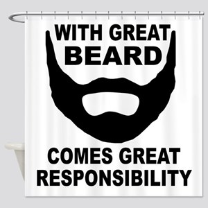 Beard Responsibility Shower Curtain
