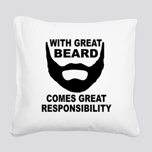 Beard Responsibility Square Canvas Pillow