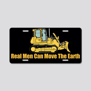 Real Men Can Move The Earth Aluminum License Plate