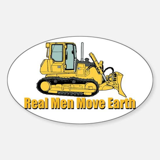 Real Men Move Earth Decal