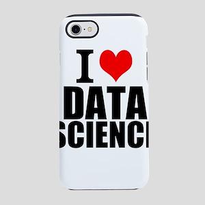 I Love Data Science iPhone 7 Tough Case