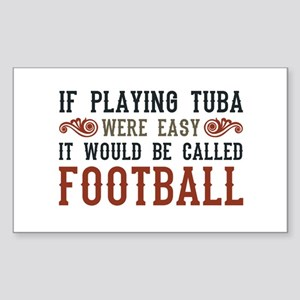 If Playing Tuba Were Easy Sticker