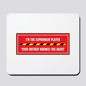 I'm the Euphonium Player Mousepad