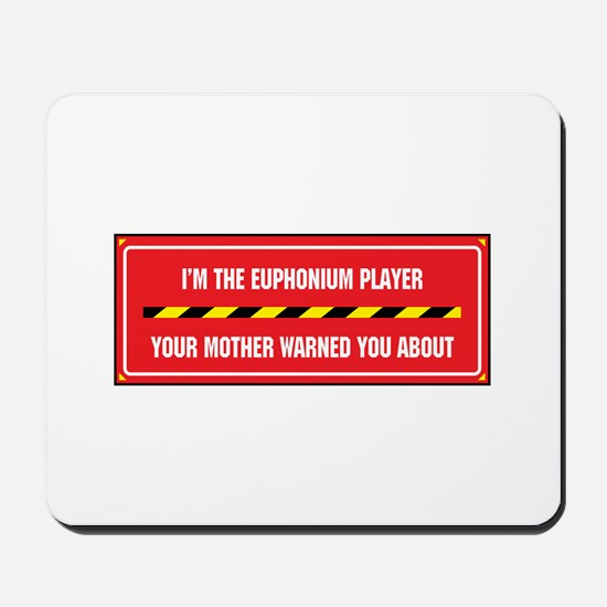 I'm the Euphonium Player Mousepad