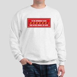I'm the Euphonium Player Sweatshirt