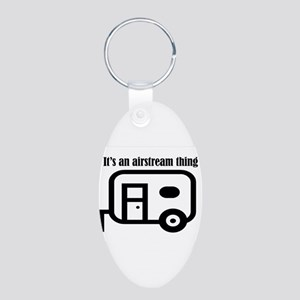 ITS AN AIRSTREAM THING Keychains
