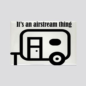 ITS AN AIRSTREAM THING Magnets
