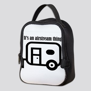 ITS AN AIRSTREAM THING Neoprene Lunch Bag