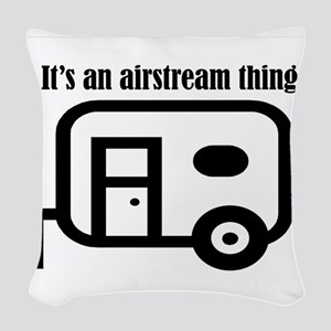 ITS AN AIRSTREAM THING Woven Throw Pillow