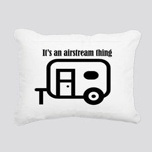 ITS AN AIRSTREAM THING Rectangular Canvas Pillow