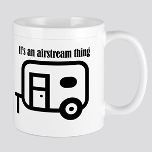 ITS AN AIRSTREAM THING Mugs