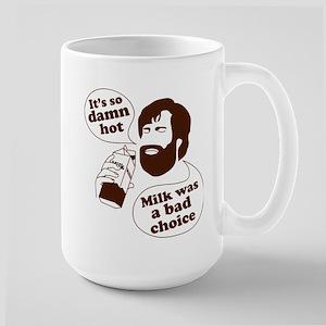 Milk Was a Bad Choice Mugs