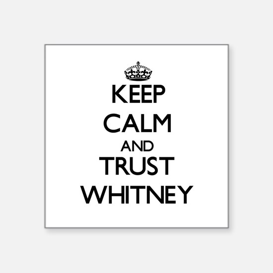 Keep calm and Trust Whitney Sticker