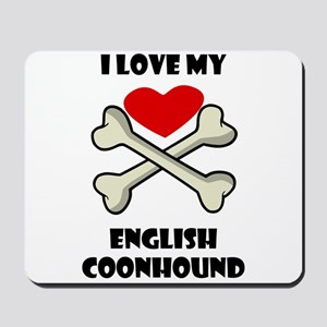 I Love My English Coonhound Mousepad