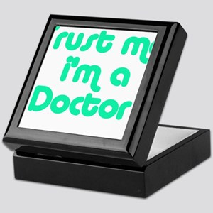 TRUST ME I'M A DOCTOR Keepsake Box