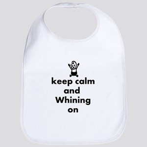 keep calm and whining on Bib