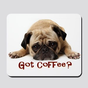 Got Coffee? Mousepad