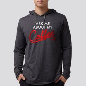 Ask Me About My Coffee Mens Hooded Shirt