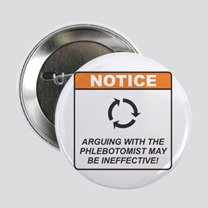 "Phlebotomist / Argue 2.25"" Button"