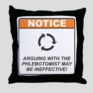 Phlebotomist / Argue Throw Pillow