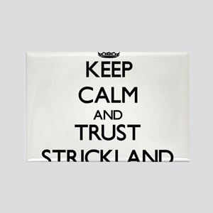 Keep calm and Trust Strickland Magnets