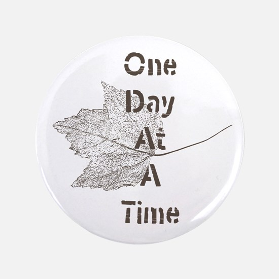 One Day At A Time 3.5&Quot; Button