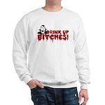 Dracula Drink up Bitches Halloween Sweatshirt