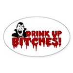 Dracula Drink up Bitches Halloween Oval Sticker