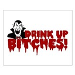 Dracula Drink up Bitches Halloween Small Poster