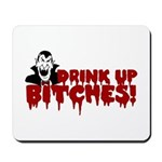 Dracula Drink up Bitches Halloween Mousepad