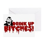 Dracula Drink up Bitches Halloween Greeting Cards