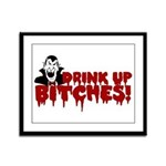 Dracula Drink up Bitches Halloween Framed Panel Pr