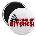 Dracula Drink up Bitches Halloween 2.25