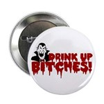 Dracula Drink up Bitches Halloween Button