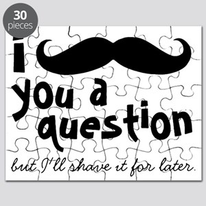 I mustache you a question but I'll shave it Puzzle
