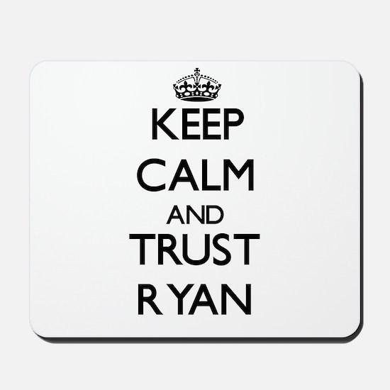 Keep calm and Trust Ryan Mousepad