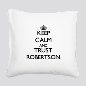 Keep calm and Trust Robertson Square Canvas Pillow