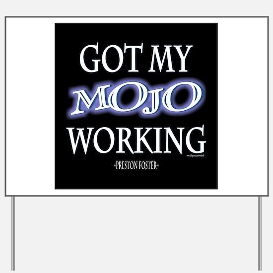 Mojo Working Yard Sign