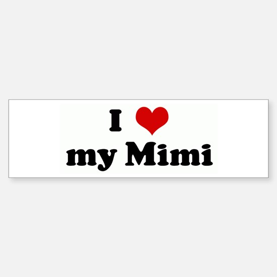 I Love my Mimi Bumper Bumper Bumper Sticker