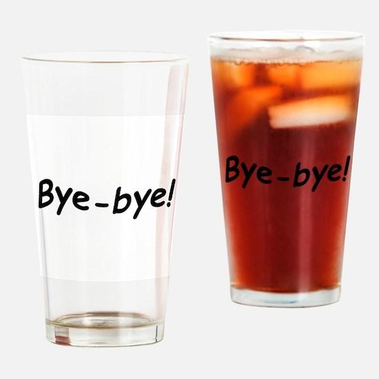 crazy bye-bye Drinking Glass